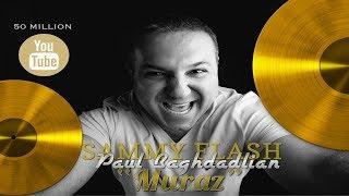 "Sammy Flash feat. Paul Baghdadlian - ""Muraz"" //2017 █▬█ █ ▀█▀"