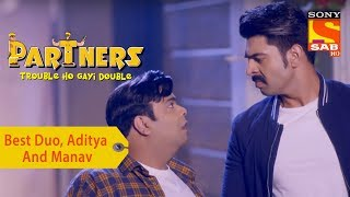 Your Favorite Character | Best Duo, Aditya And Manav | Partners Double Ho Gayi Trouble