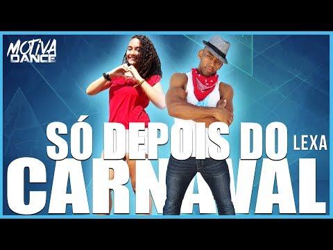 Só Depois Do Carnaval - Lexa  Motiva Dance Coreografia
