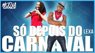 Baixar Só Depois Do Carnaval - Lexa | Motiva Dance (Coreografia)