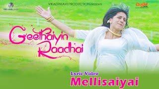 Mellisaye Lyrical Video   Geethaiyin Raadhai   Ztish   Shalini Balasundaram