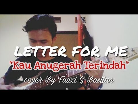 LETTER FOR ME - KAU ANUGERAH TERINDAH (cover by FGB Production)