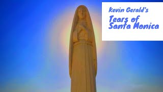 Kevin Gerald's Tears of Santa Monica.  Music and lyrics by Kevin Gerald and Pierson Keating.