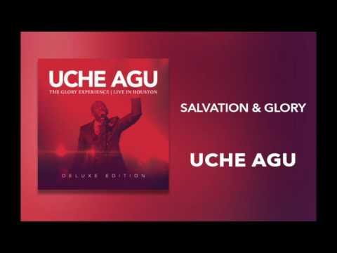 "Uche Agu - ""Salvation & Glory"""