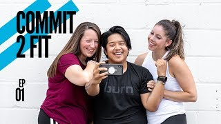 COMMIT 2 FIT   A Fitness Journey Series - Episode One
