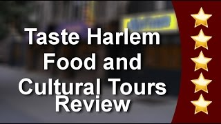 Taste Harlem Food and Cultural Tours New York Impressive Five Star Review by Wolfgang H.