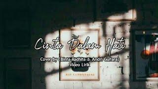 Gambar cover CINTA DALAM HATI (lirik) cover by BINTAN RADITHA & ANDRI GUITARA