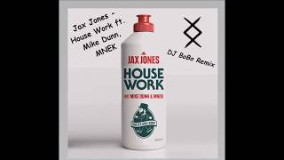Jax Jones Feat Mike Dunn MNEK House Work DJ BoBo Remix