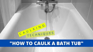 Tub Caulking Fast and Easy