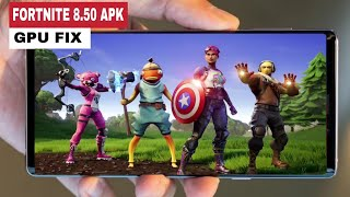 Fortnite v8.50 Upadate APK Mod For Unsupported Devices - Fortnite Android GPU Fix (v8.51 apk)