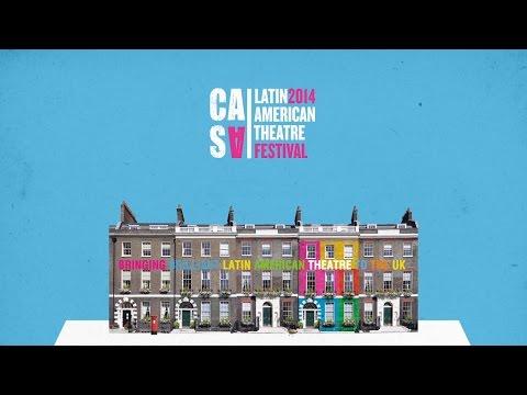 CASA Latin American Theatre Festival London 2014 Highlights