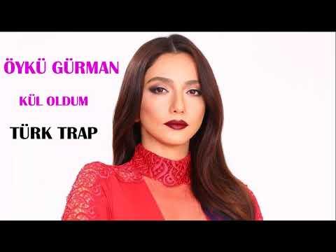 Öykü Gürman   Kül Oldum (Türk Trap Remix) Sen Anlat Karadeniz
