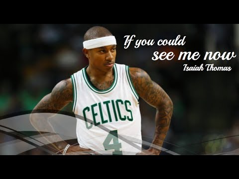 Isaiah Thomas Mix ~ If you could see me now (Emotional)