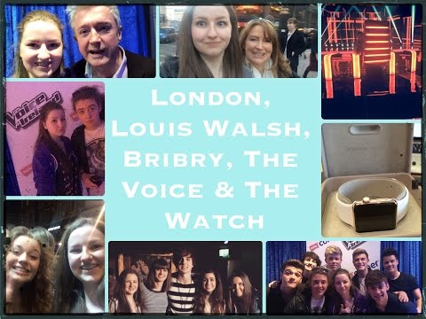 London, Louis Walsh, Bribry, The Voice & The Watch