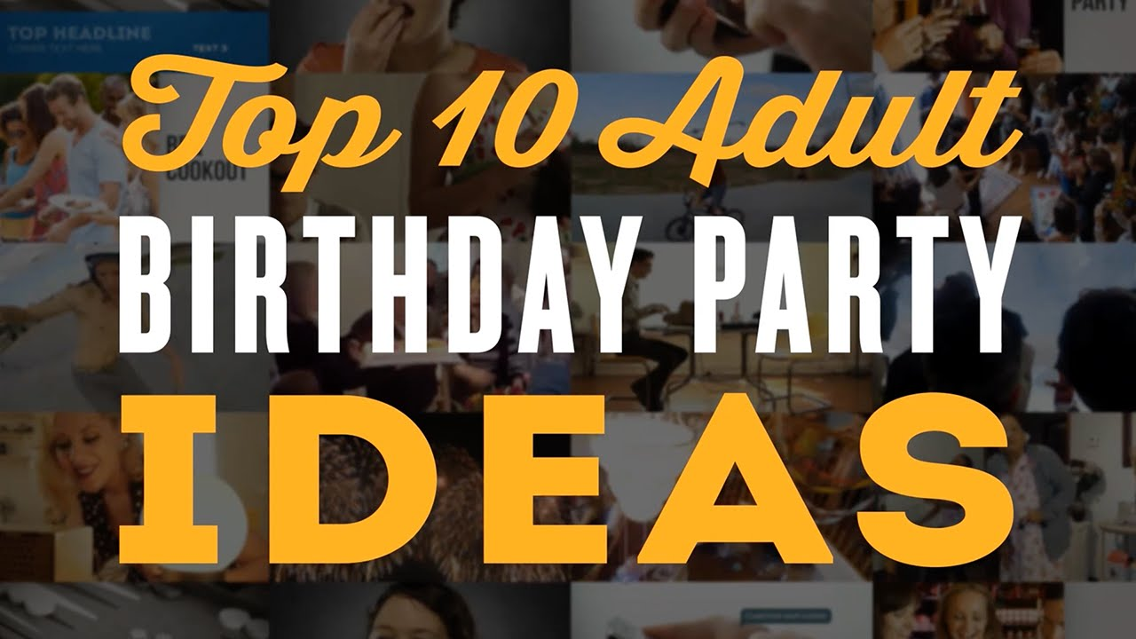 Top 10 Adult Birthday Party Ideas for a 30th 40th 60th 50th