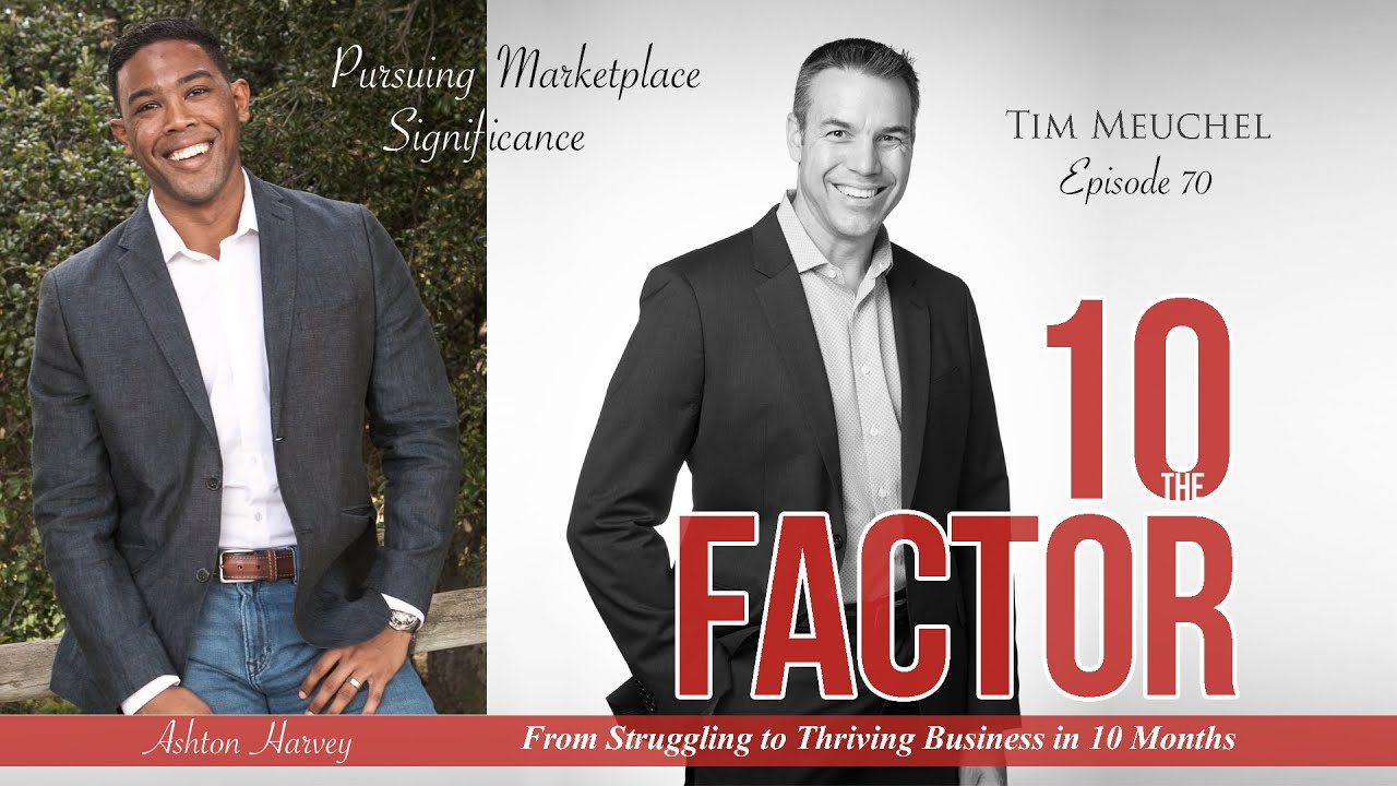 Download Ashton Harvey on Pursuing Marketplace Significance - 10 Factor Podcast 70