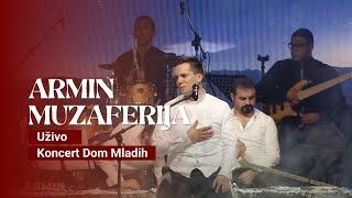 ARMIN MUZAFERIJA - Nuri Muhamedija [Uzivo - Koncert Dom Mladih]