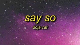 Doja Cat - Say So (Lyrics) | why don't you say so