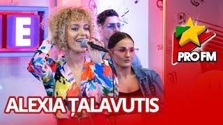 Alexia Talavutis - Lumea mea ProFM LIVE Session