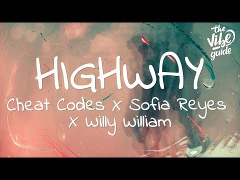 Cheat Codes x Sofia Reyes x Willy William - Highway