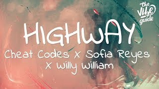 Cheat Codes x Sofia Reyes x Willy William - Highway (Lyrics)