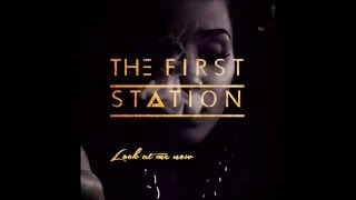 Look At Me Now (Original Mix) - The First Station
