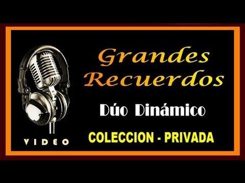 DUO DINAMICO - GRANDES RECUERDOS - COLECCION PRIVADA - ( HD - VIDEO )
