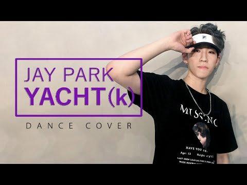 박재범 Jay Park - 'YACHT (k) (Feat. Sik-K)' Dance cover.