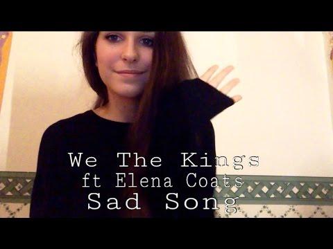 We The Kings ft. Elena Coats - Sad song // Cover