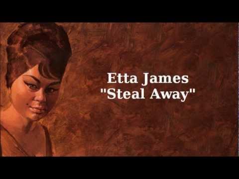 Steal Away ~ Etta James