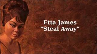 Steal Away ~ Etta James