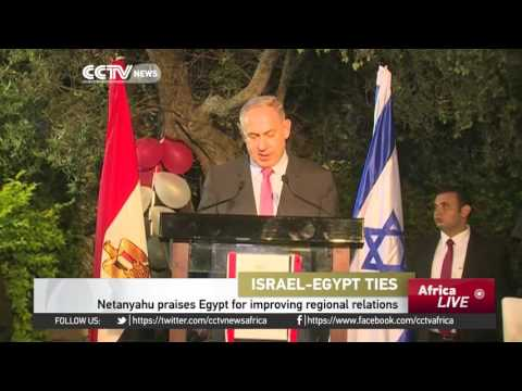Netanyahu praises Egypt for improving regional relations
