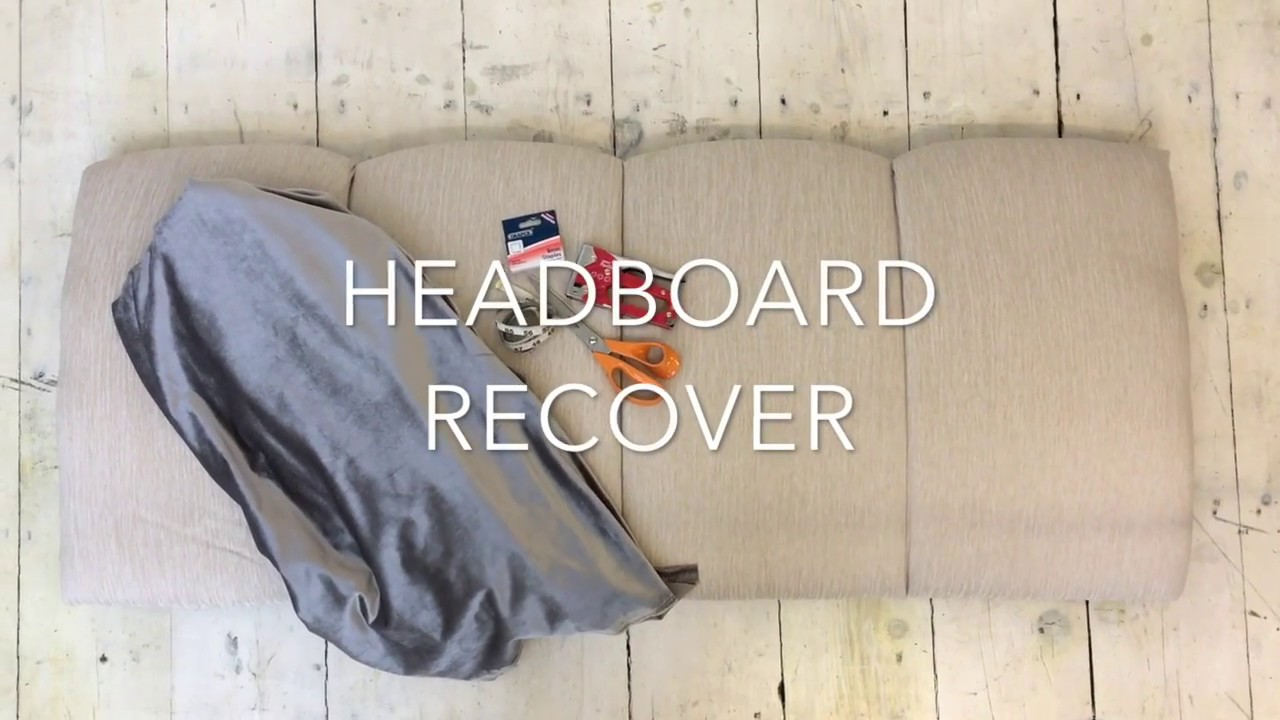 How To Recover Your Headboard You