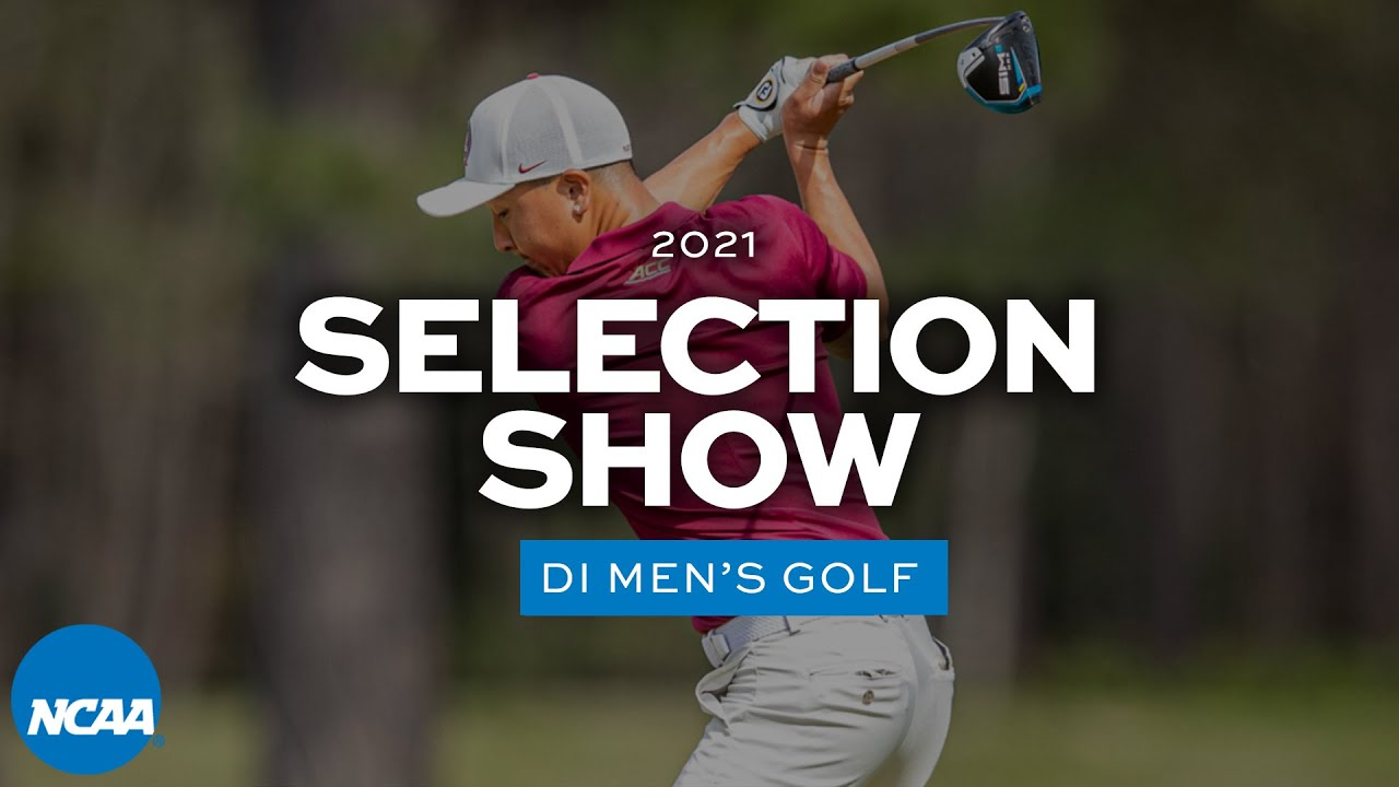 NCAA DI men's golf championship selection show | 2021