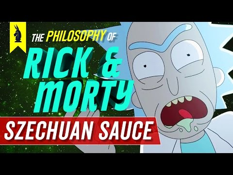 Rick and Morty: The Philosophy of Szechuan Sauce – Wisecrack Edition