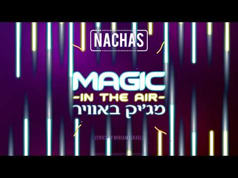 NACHAS - Magic In The Air (Lyric Video)