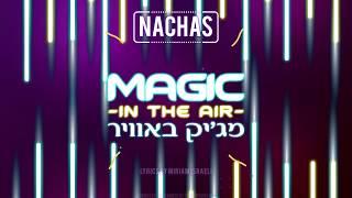 NACHAS - Magic In The Air (Lyric Video)