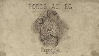 Dreamland Residents - Poros az ég