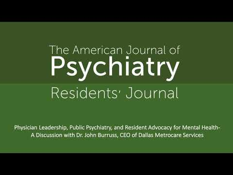 Physician Leadership, Public Psychiatry, And Resident Advocacy For Mental Health