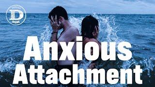 Part 3 - Anxious Attachment