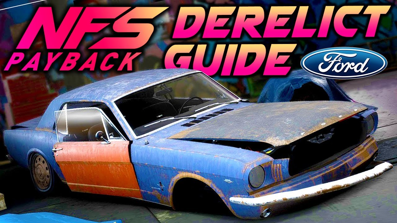 Need For Speed Payback Derelict Guide Ford Mustang 1965 Build Free Roam Youtube