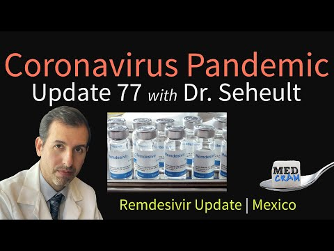 Coronavirus Pandemic Update 77: Remdesivir Update; COVID-19 In Mexico