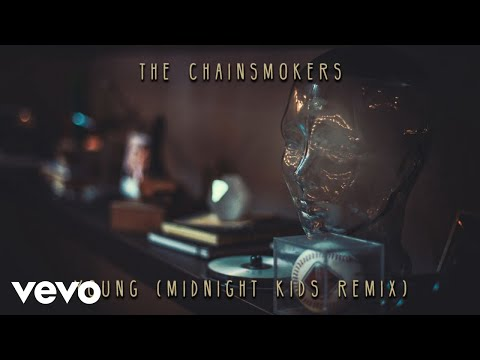The Chainsmokers  Young Midnight Kids Remix Audio