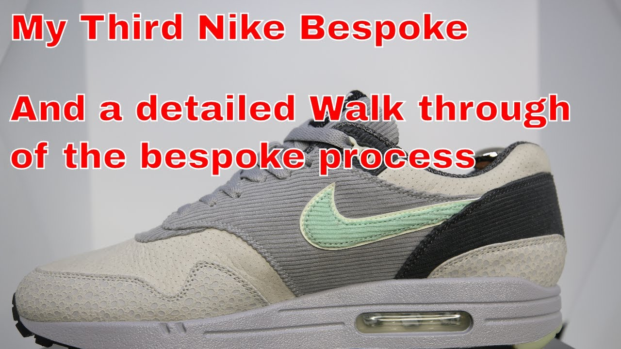 My Third Nike Bespoke And a detailed Walk through of the bespoke process