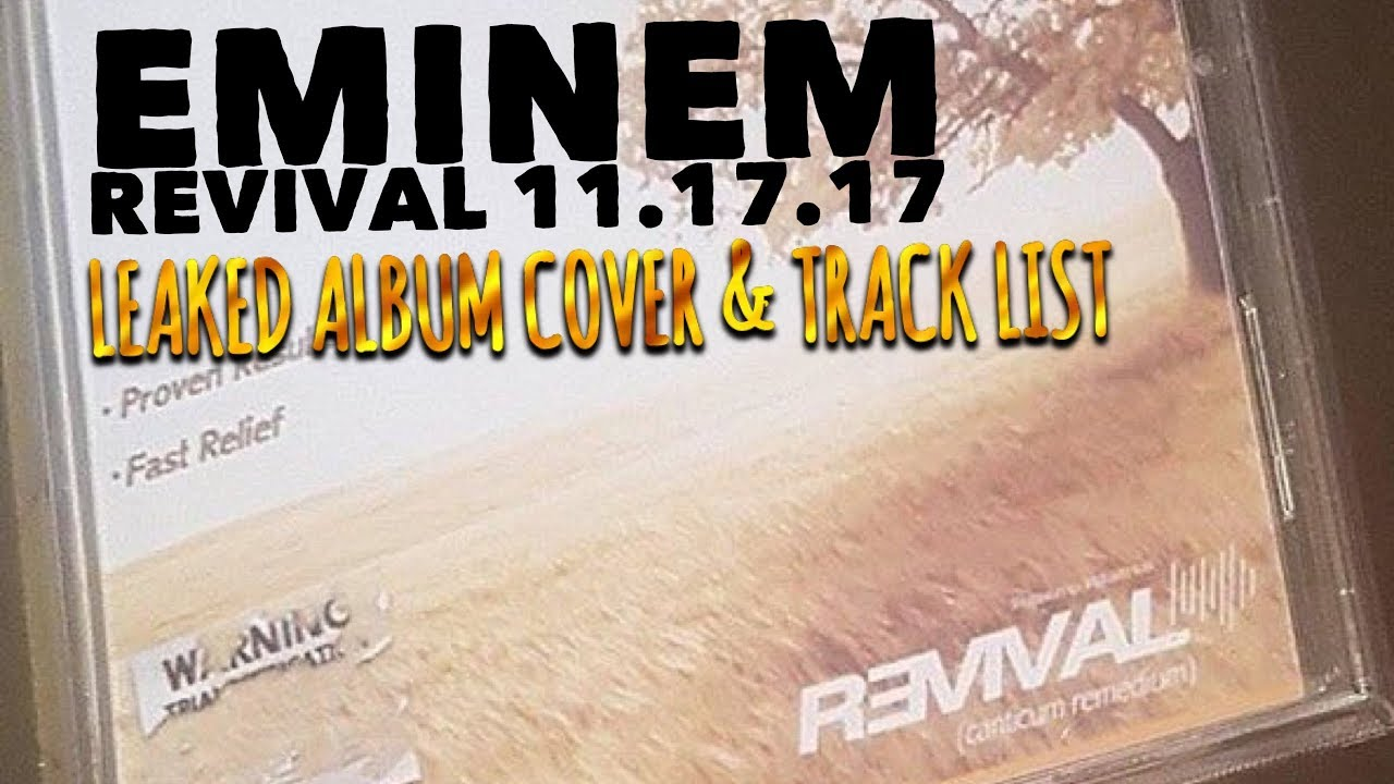 Eminem Revival Has It Leaked >> EMINEM - REVIVAL ALBUM TRACK LIST LEAKED? WHY DO PEOPLE FAKE THESE? (READ DESCRIPTION) - YouTube