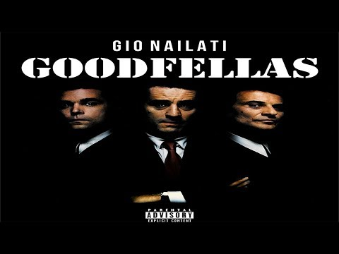 Gio Nailati - GOODFELLAS (OFFICIAL VIDEO)