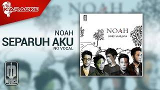 NOAH - Separuh Aku (Official Karaoke Video) | No Vocal - Female Version