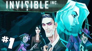 Invisible Inc #1 - Learning the Ropes!