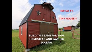 Build This Diy Barn For Your Homestead And Save Big $$$.  Tiny House?