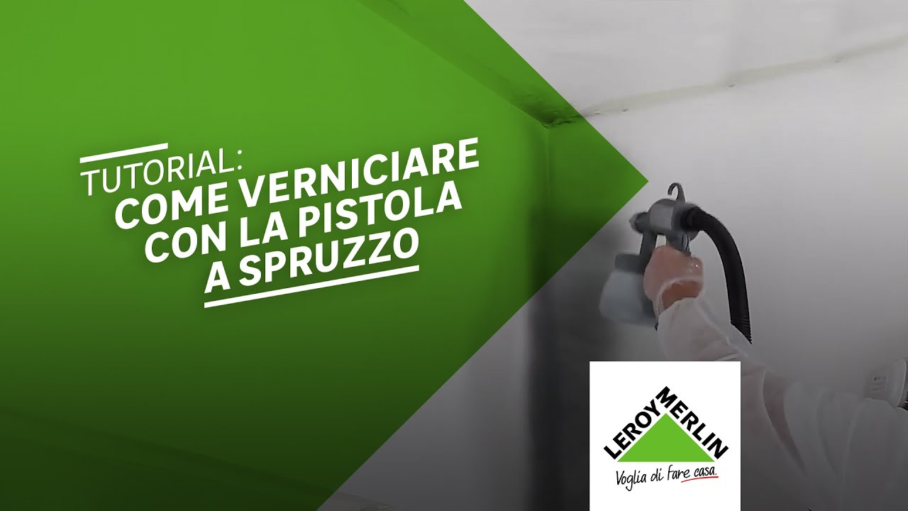 Come tinteggiare con una pistola a spruzzo tutorial for Pittura leroy merlin